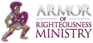 The Armor of Righteousness Ministry